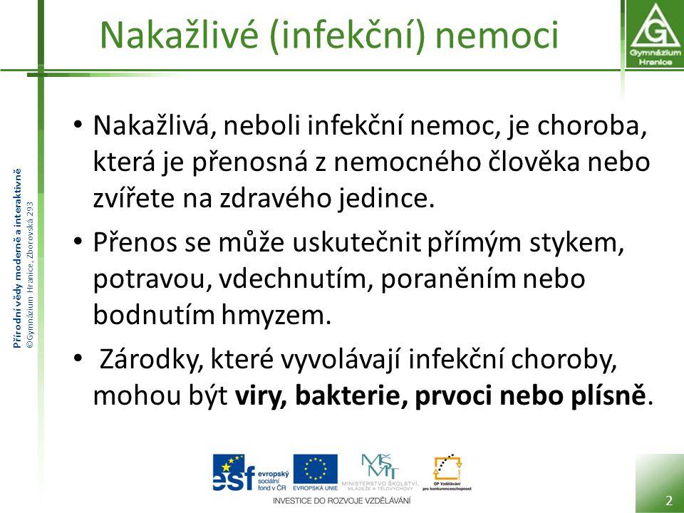 Přírodní vědy moderně a interaktivně ©Gymnázium Hranice, Zborovská 293 Bakteriální onemocnění Onemocnění způsobené bakteriemi jsou např.