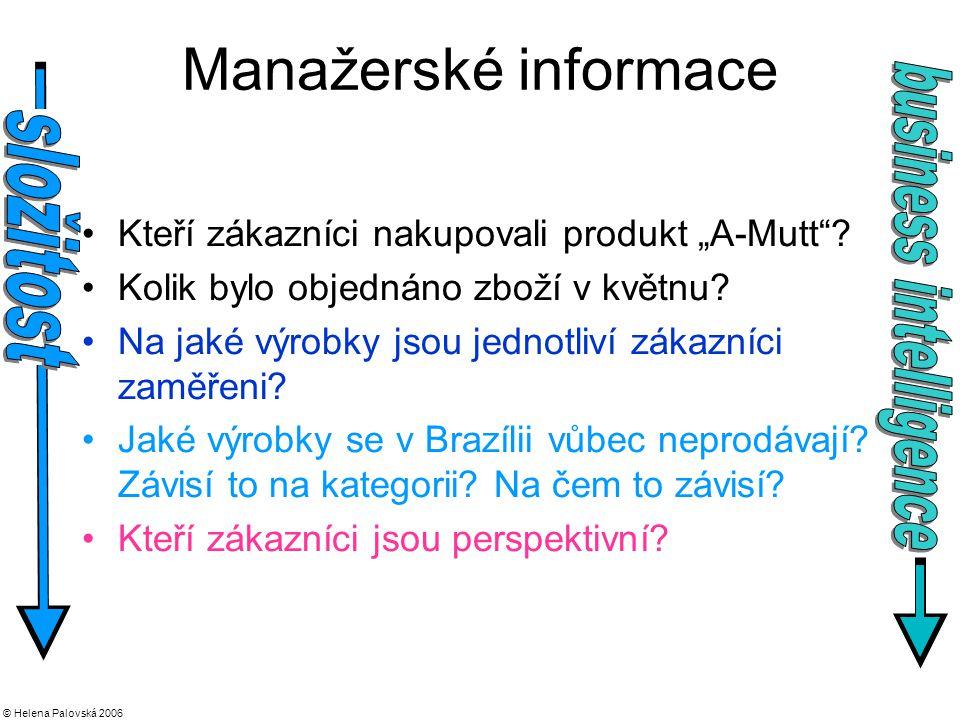 """© Helena Palovská 2006 Manažerské informace Kteří zákazníci nakupovali produkt """"A-Mutt ."""