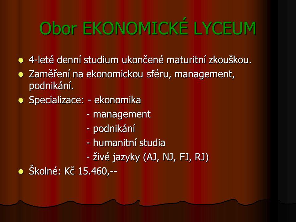 Obor EKONOMICKÉ LYCEUM 4-leté denní studium ukončené maturitní zkouškou.