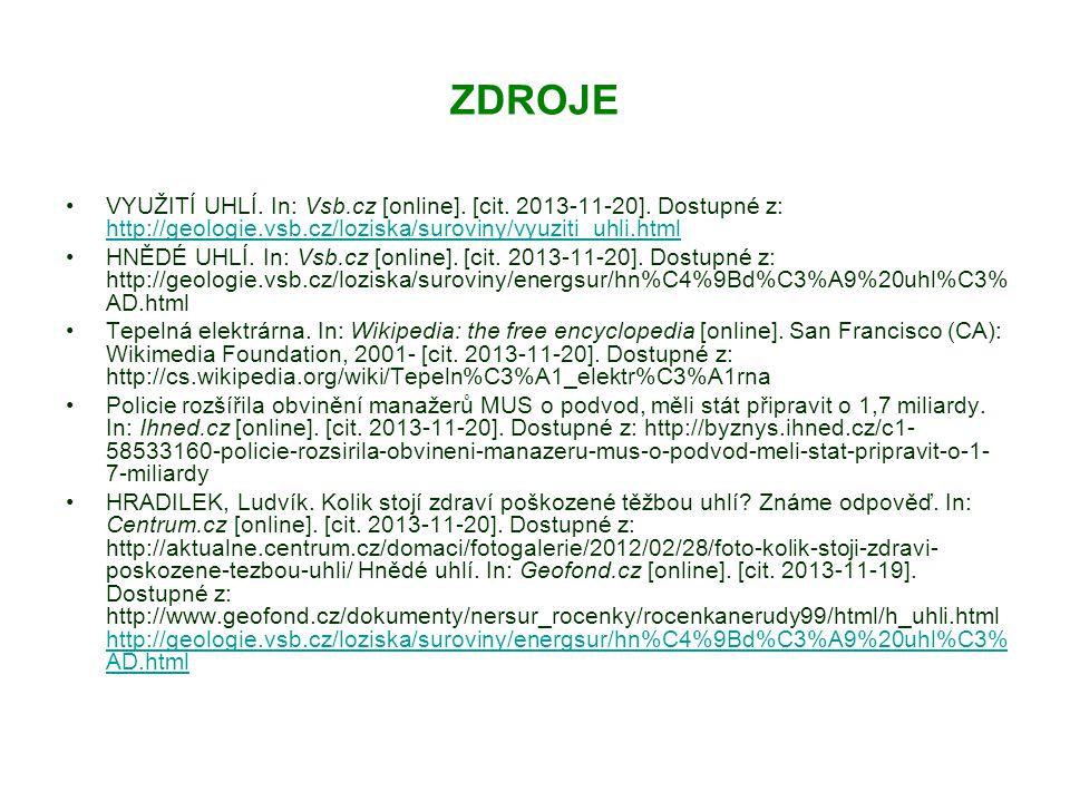 ZDROJE VYUŽITÍ UHLÍ. In: Vsb.cz [online]. [cit. 2013-11-20]. Dostupné z: http://geologie.vsb.cz/loziska/suroviny/vyuziti_uhli.html http://geologie.vsb