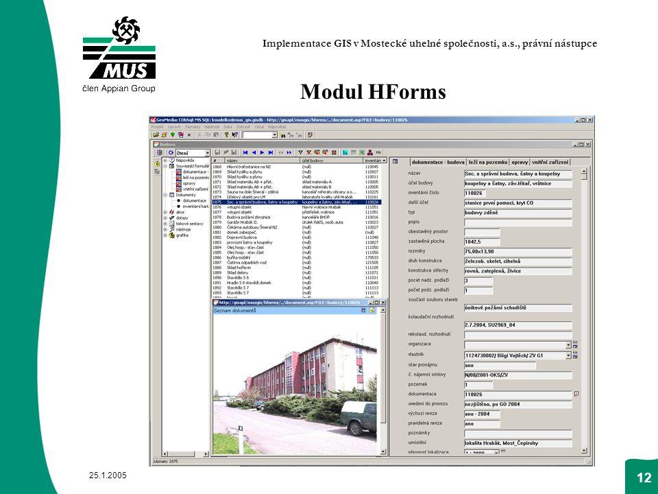 25.1.2005 12 Modul HForms Implementace GIS v Mostecké uhelné společnosti, a.s., právní nástupce