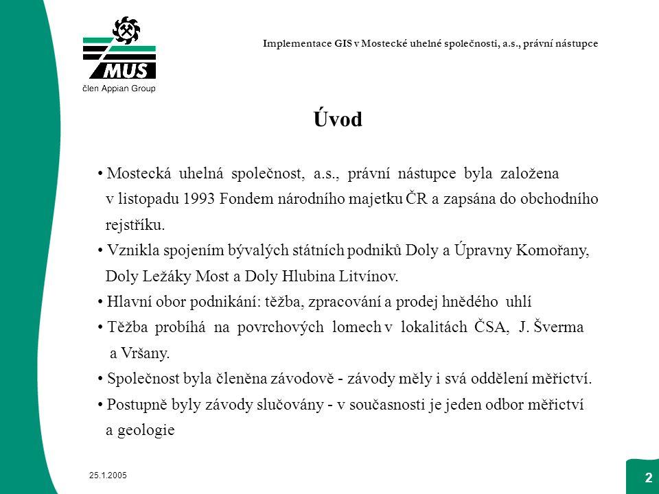 25.1.2005 2 Úvod Mostecká uhelná společnost, a.s., právní nástupce byla založena v listopadu 1993 Fondem národního majetku ČR a zapsána do obchodního