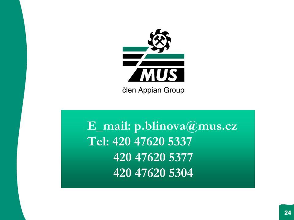 25.1.2005 24 E_mail: p.blinova@mus.cz Tel: 420 47620 5337 420 47620 5377 420 47620 5304