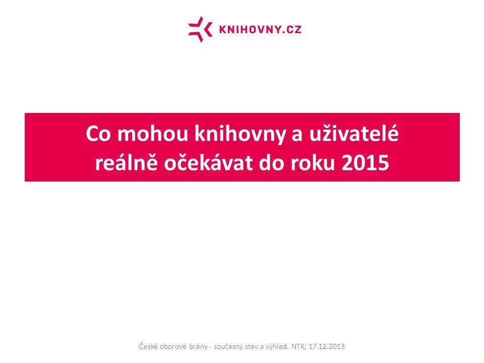 Co mohou knihovny a uživatelé reálně očekávat do roku 2015 České oborové brány - současný stav a výhled.