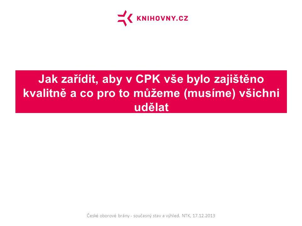 Jak zařídit, aby v CPK vše bylo zajištěno kvalitně a co pro to můžeme (musíme) všichni udělat České oborové brány - současný stav a výhled.