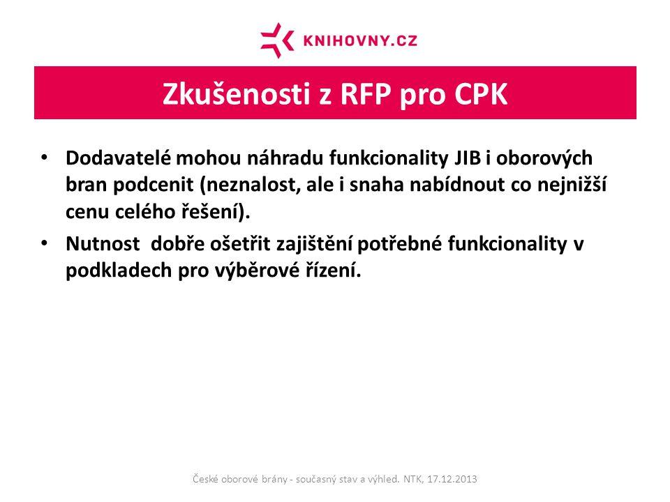 Zkušenosti z RFP pro CPK Dodavatelé mohou náhradu funkcionality JIB i oborových bran podcenit (neznalost, ale i snaha nabídnout co nejnižší cenu celého řešení).