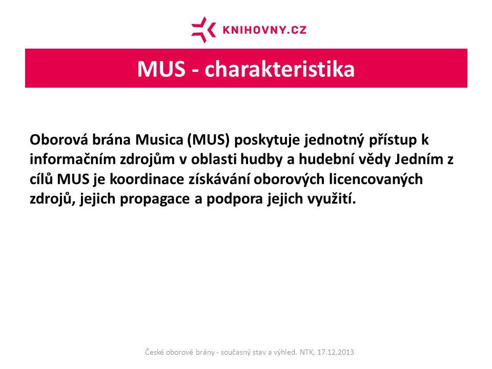 MUS - charakteristika Oborová brána Musica (MUS) poskytuje jednotný přístup k informačním zdrojům v oblasti hudby a hudební vědy Jedním z cílů MUS je koordinace získávání oborových licencovaných zdrojů, jejich propagace a podpora jejich využití.