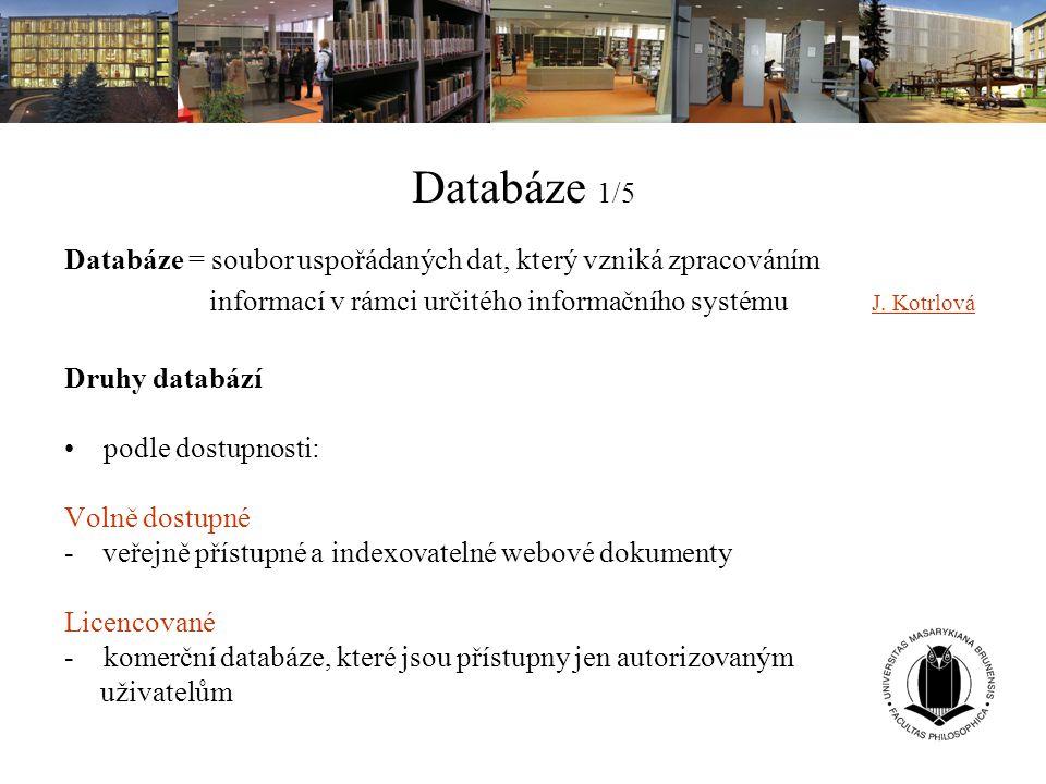 Databáze 1/5 Databáze = soubor uspořádaných dat, který vzniká zpracováním informací v rámci určitého informačního systému J. Kotrlová J. Kotrlová Druh