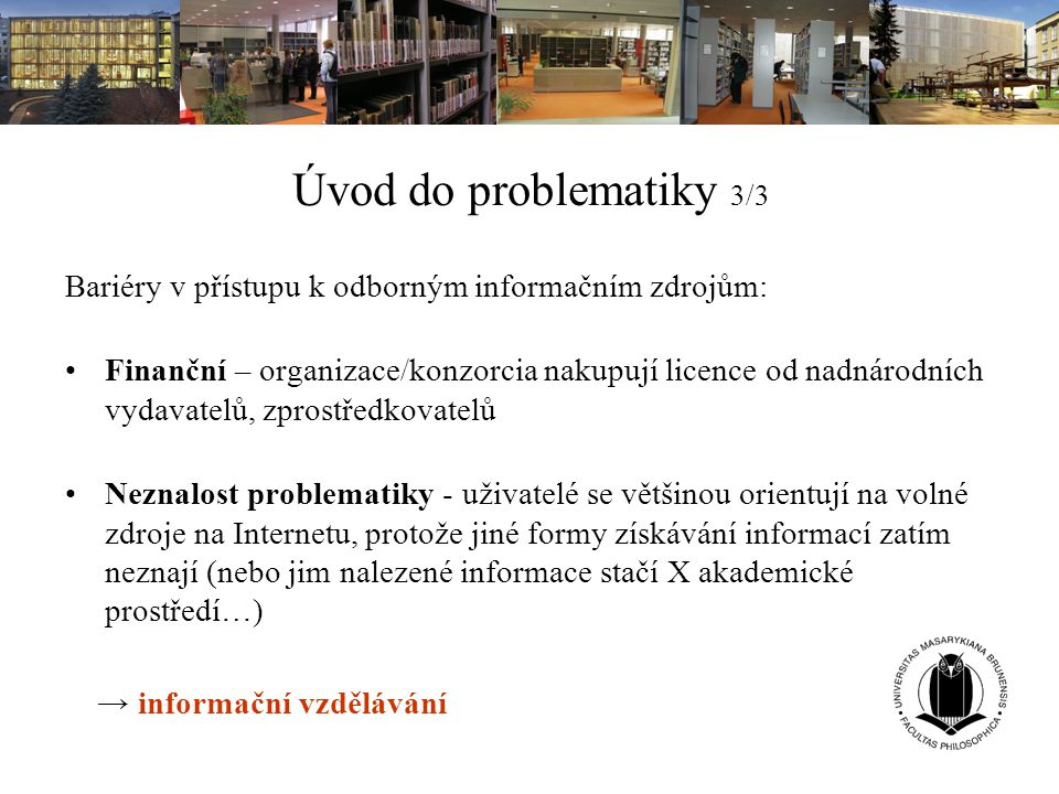 E-časopisy, e-knihy pro MU E-časopisy, e-knihy  v předplácených databázích MU Přístup z MU - http://library.muni.cz/ezdrojehttp://library.muni.cz/ezdroje Nástroje pro souhrnné vyhledávání časopisů dostupných pro MU: Elektronická knihovna časopisů (EZB-Elektronische Zeitschriftenbibliothek) http://library.muni.cz/ecasopisy nebo http://casopisy.muni.czhttp://library.muni.cz/ecasopisyhttp://casopisy.muni.cz - kromě časopisů dostupných přes databáze v knihovně naleznete i časopisy volně dostupné nebo nástroj JaMM Journals http://www.jammworld.comhttp://www.jammworld.com Elektronické knihy dostupné prostřednictvím EIZ MU Elektronické knihy GALE e-booksGALE e-books Elektronické knihy spol.