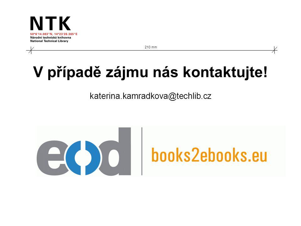 210 mm V případě zájmu nás kontaktujte! katerina.kamradkova@techlib.cz