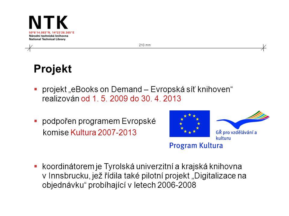 """Projekt  projekt """"eBooks on Demand – Evropská síť knihoven"""" realizován od 1. 5. 2009 do 30. 4. 2013  podpořen programem Evropské komise Kultura 2007"""
