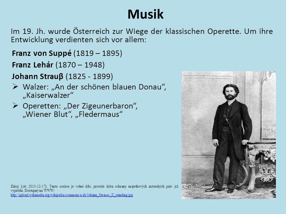 Im 19. Jh. wurde Österreich zur Wiege der klassischen Operette. Um ihre Entwicklung verdienten sich vor allem: Musik Franz Lehár (1870 – 1948) Franz v