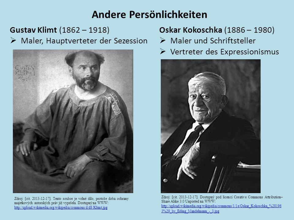 Andere Persönlichkeiten Gustav Klimt (1862 – 1918)  Maler, Hauptverteter der Sezession Oskar Kokoschka (1886 – 1980)  Maler und Schriftsteller  Ver
