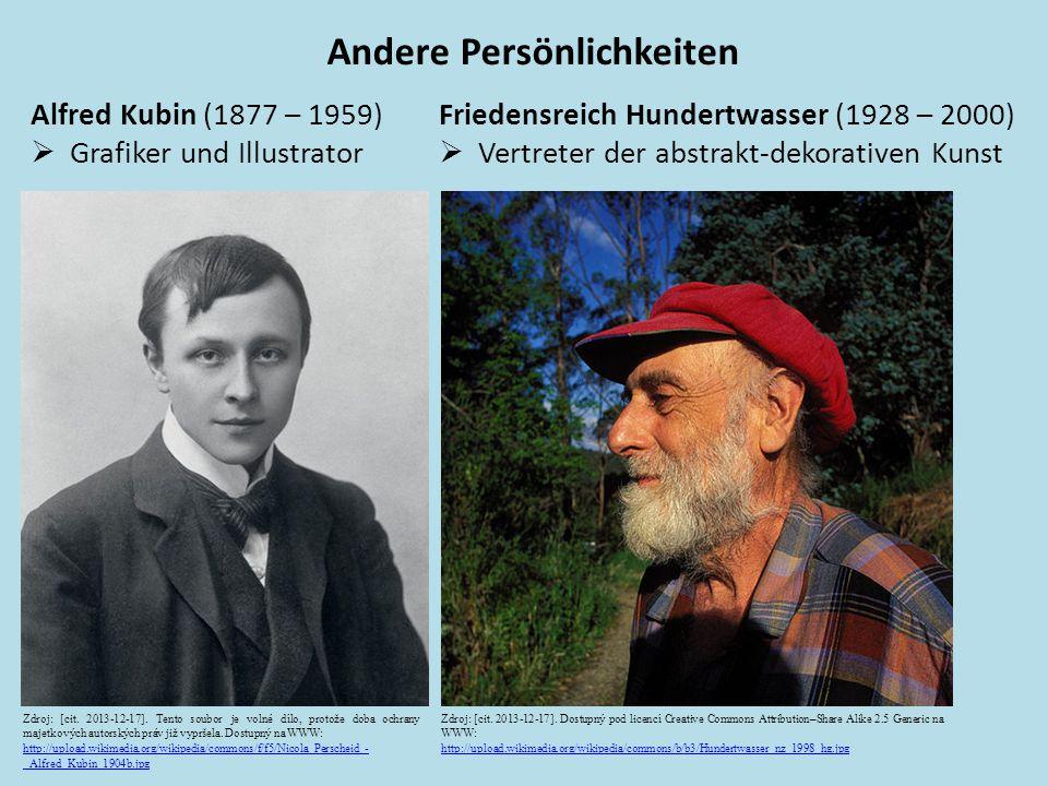 Andere Persönlichkeiten Alfred Kubin (1877 – 1959)  Grafiker und Illustrator Friedensreich Hundertwasser (1928 – 2000)  Vertreter der abstrakt-dekor