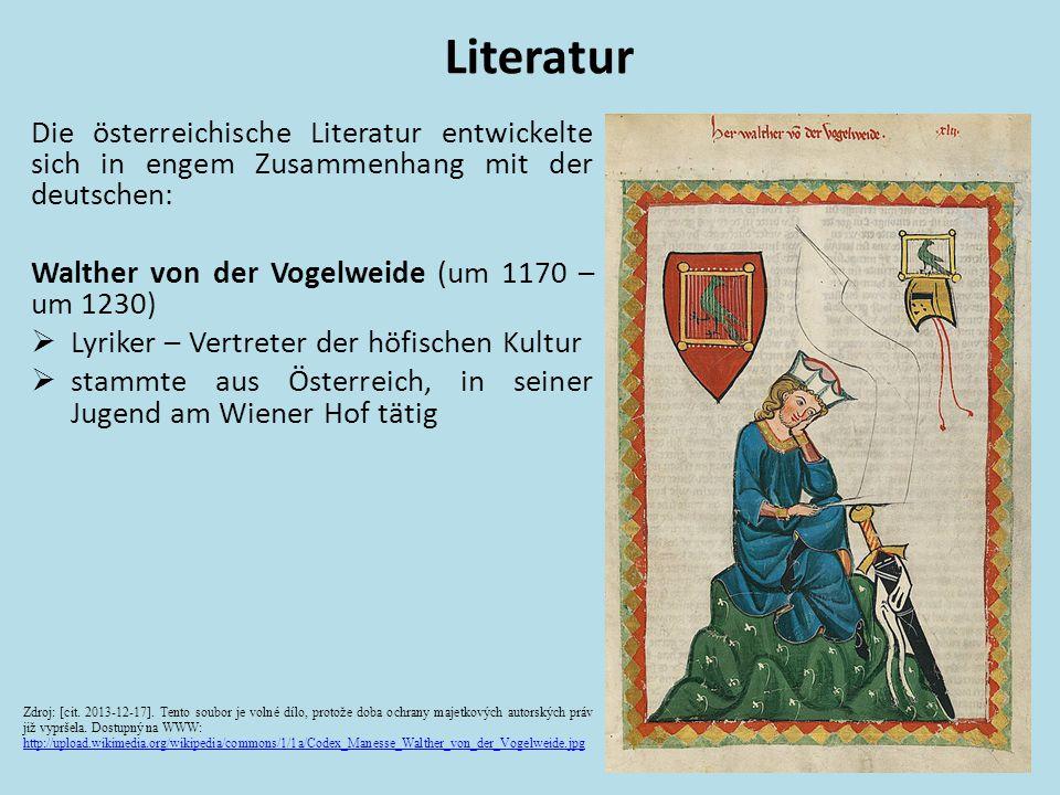 Die österreichische Literatur entwickelte sich in engem Zusammenhang mit der deutschen: Walther von der Vogelweide (um 1170 – um 1230)  Lyriker – Ver
