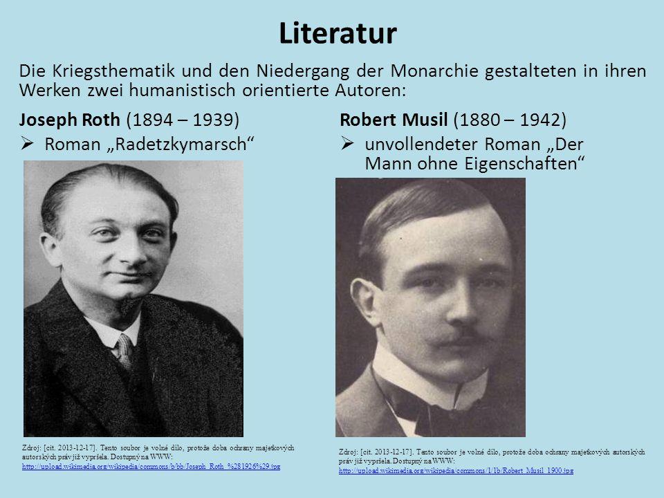 Die Kriegsthematik und den Niedergang der Monarchie gestalteten in ihren Werken zwei humanistisch orientierte Autoren: Literatur Joseph Roth (1894 – 1