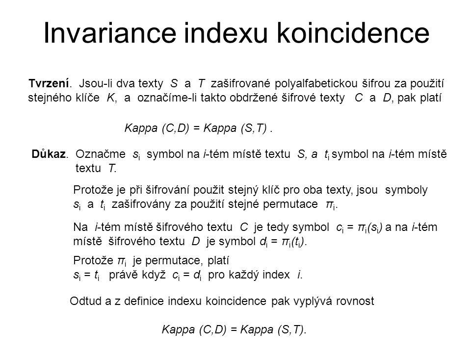 Invariance indexu koincidence Tvrzení. Jsou-li dva texty S a T zašifrované polyalfabetickou šifrou za použití stejného klíče K, a označíme-li takto ob