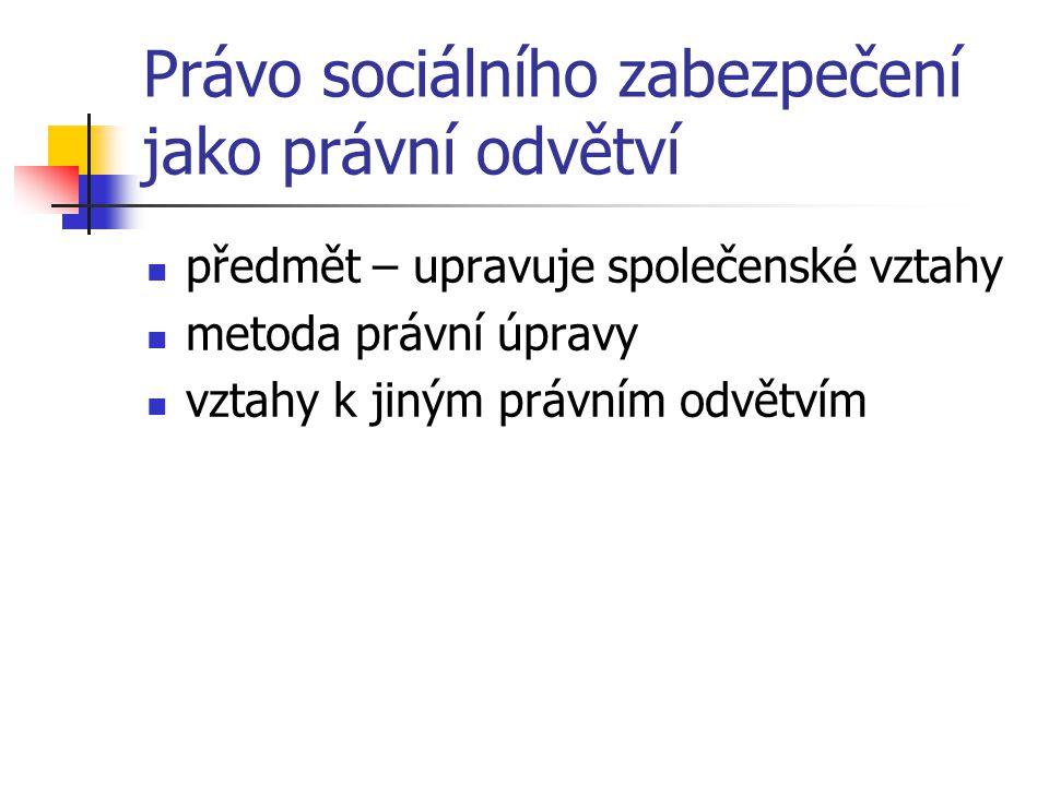 Komunitární právo čl.42 smlouvy o ES, ale i další nařízení EP a Rady č.