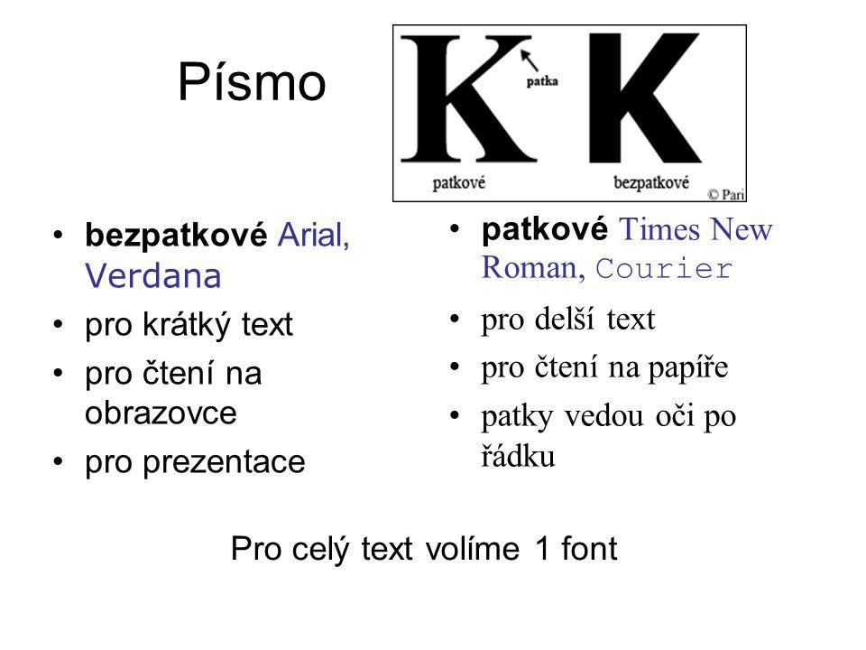 Mezery Mezi slovy je vždy 1 mezera.Mezeru píšeme za všechna interpunkční znaménka.,:;!.