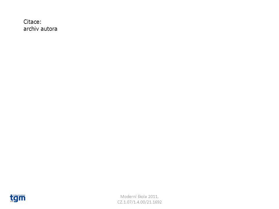Citace: archiv autora Moderní škola 2011, CZ.1.07/1.4.00/21.1692