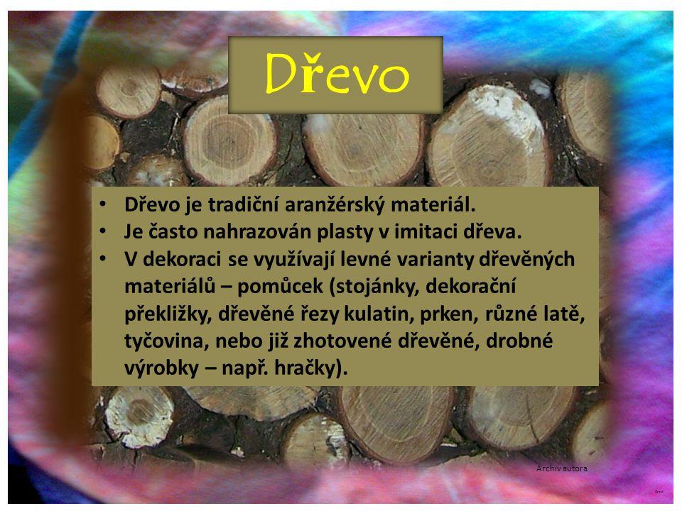 ©c.zuk D ř evo Dřevo je tradiční aranžérský materiál. Je často nahrazován plasty v imitaci dřeva. V dekoraci se využívají levné varianty dřevěných mat