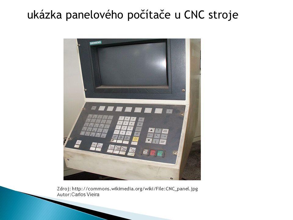 Zdroj: http://commons.wikimedia.org/wiki/File:CNC_panel.jpg Autor: Carlos Vieira ukázka panelového počítače u CNC stroje