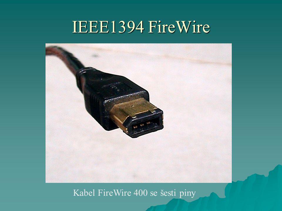 IEEE1394 FireWire  Nyní se schvaluje nový standard IEEE 1394c s rychlostí až 3200 Mbit/s.