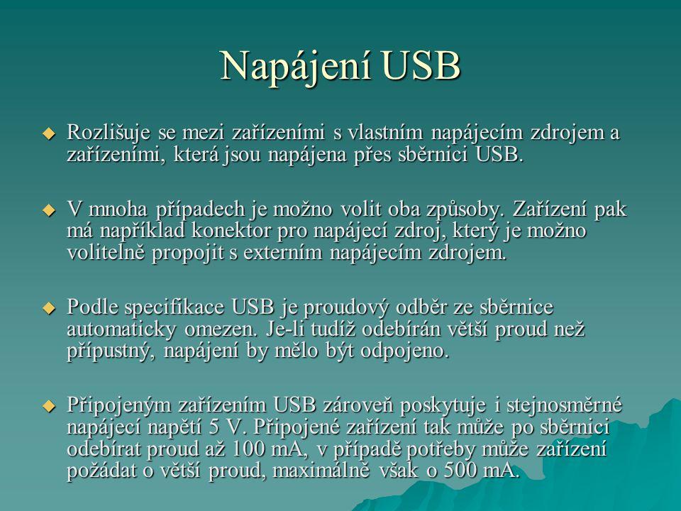 Napájení USB  Rozlišuje se mezi zařízeními s vlastním napájecím zdrojem a zařízeními, která jsou napájena přes sběrnici USB.