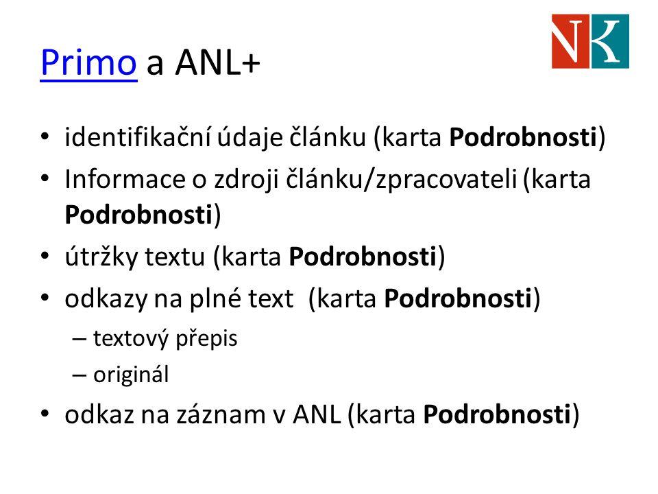 PrimoPrimo a ANL+ identifikační údaje článku (karta Podrobnosti) Informace o zdroji článku/zpracovateli (karta Podrobnosti) útržky textu (karta Podrob