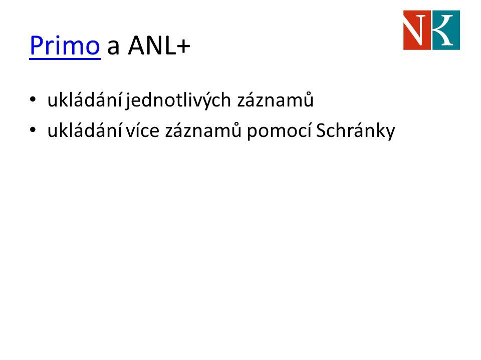 PrimoPrimo a ANL+ ukládání jednotlivých záznamů ukládání více záznamů pomocí Schránky