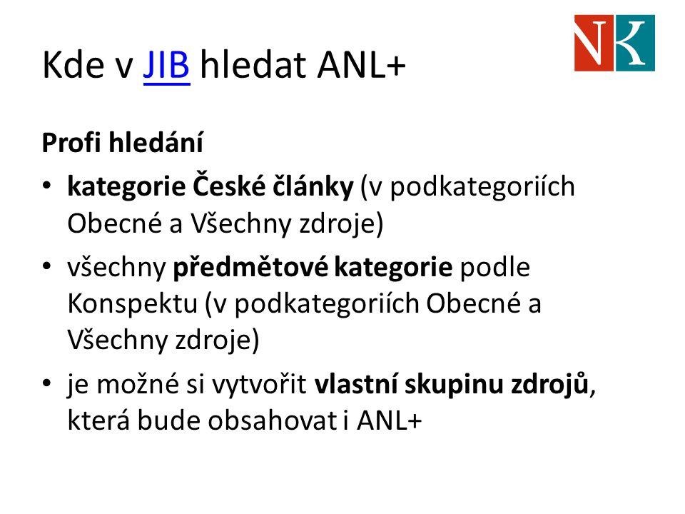 Kde v JIB hledat ANL+JIB Profi hledání kategorie České články (v podkategoriích Obecné a Všechny zdroje) všechny předmětové kategorie podle Konspektu