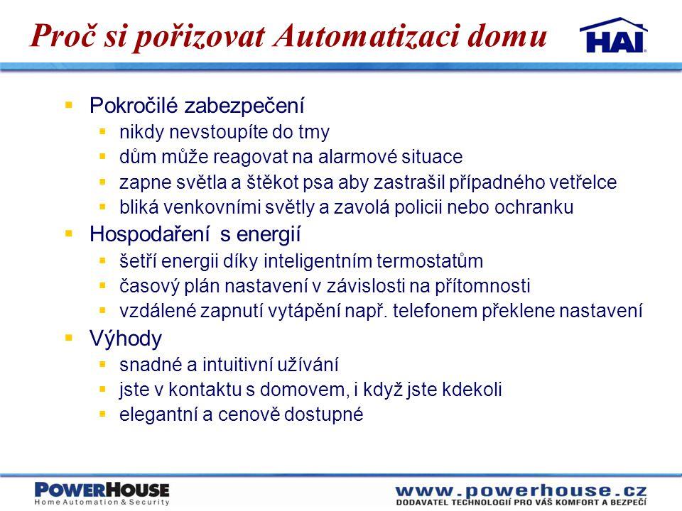 Proč si pořizovat Automatizaci domu  Pokročilé zabezpečení  nikdy nevstoupíte do tmy  dům může reagovat na alarmové situace  zapne světla a štěkot
