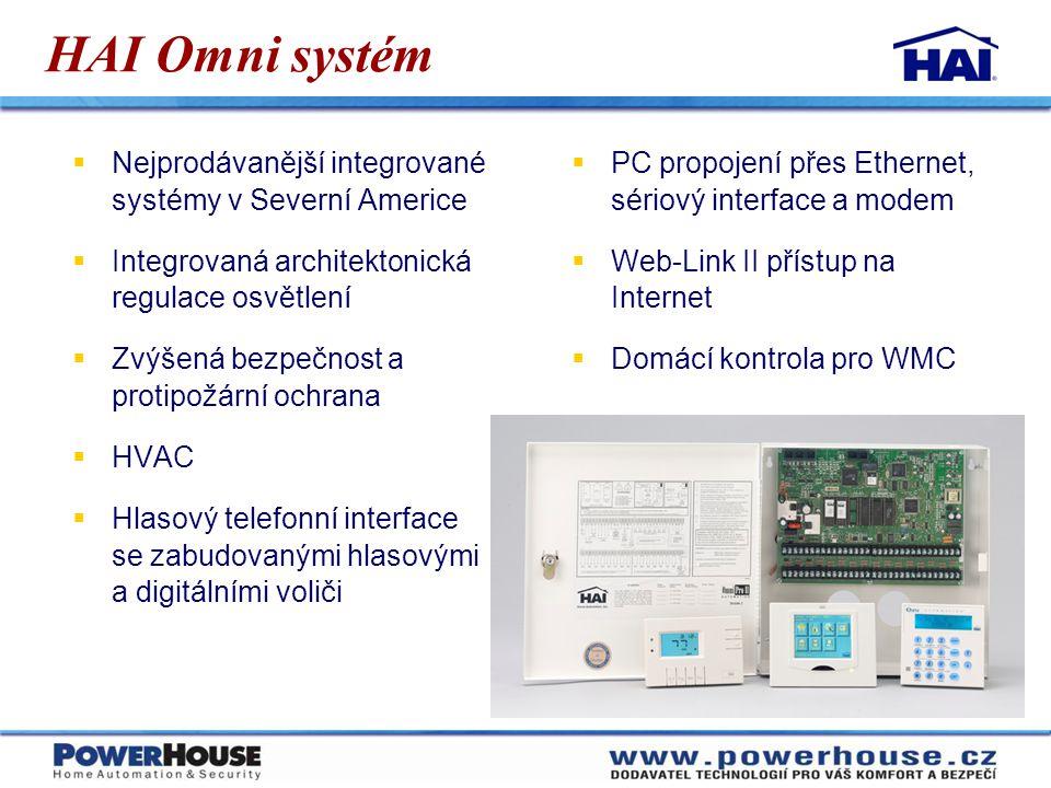 HAI Omni systém  Nejprodávanější integrované systémy v Severní Americe  Integrovaná architektonická regulace osvětlení  Zvýšená bezpečnost a protip