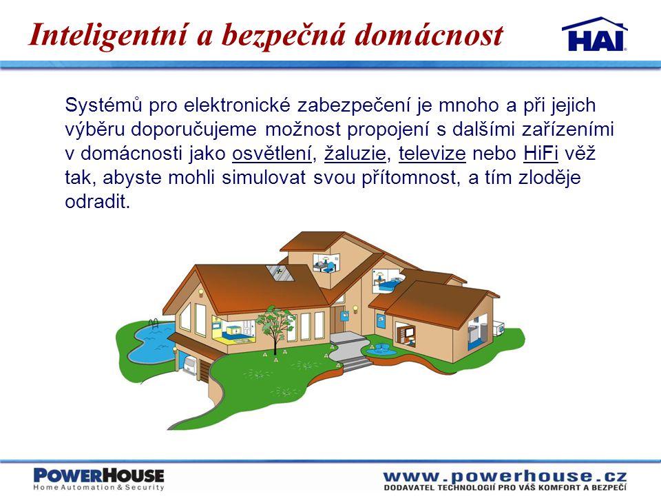 Inteligentní a bezpečná domácnost Většina elektronických zabezpečovacích zařízení tuto možnost buď vůbec nenabízí, nebo jen velmi omezeně.