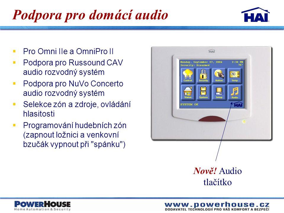 Podpora pro domácí audio  Pro Omni IIe a OmniPro II  Podpora pro Russound CAV audio rozvodný systém  Podpora pro NuVo Concerto audio rozvodný systé
