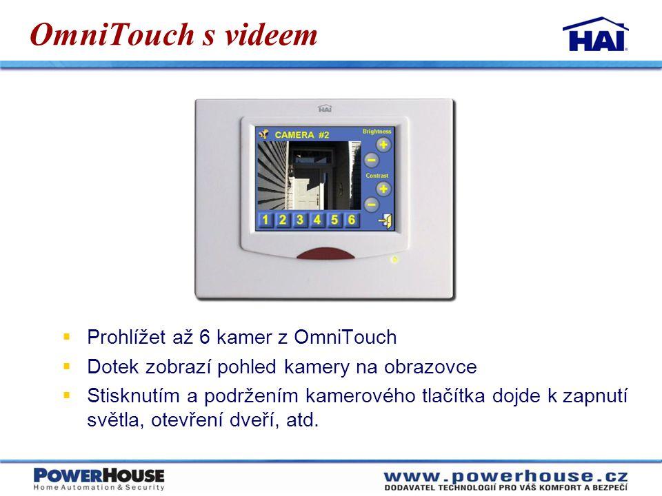 OmniTouch s videem  Prohlížet až 6 kamer z OmniTouch  Dotek zobrazí pohled kamery na obrazovce  Stisknutím a podržením kamerového tlačítka dojde k