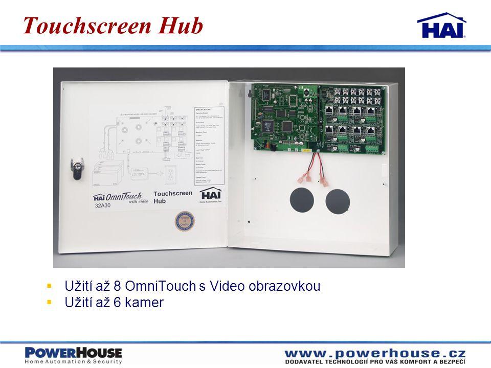 Touchscreen Hub  Užití až 8 OmniTouch s Video obrazovkou  Užití až 6 kamer