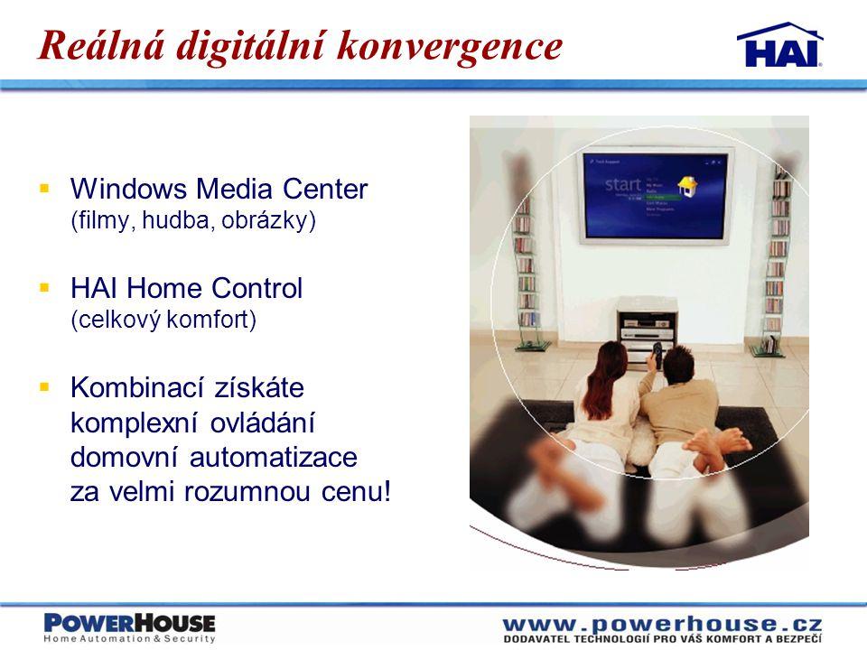 Reálná digitální konvergence  Windows Media Center (filmy, hudba, obrázky)  HAI Home Control (celkový komfort)  Kombinací získáte komplexní ovládán