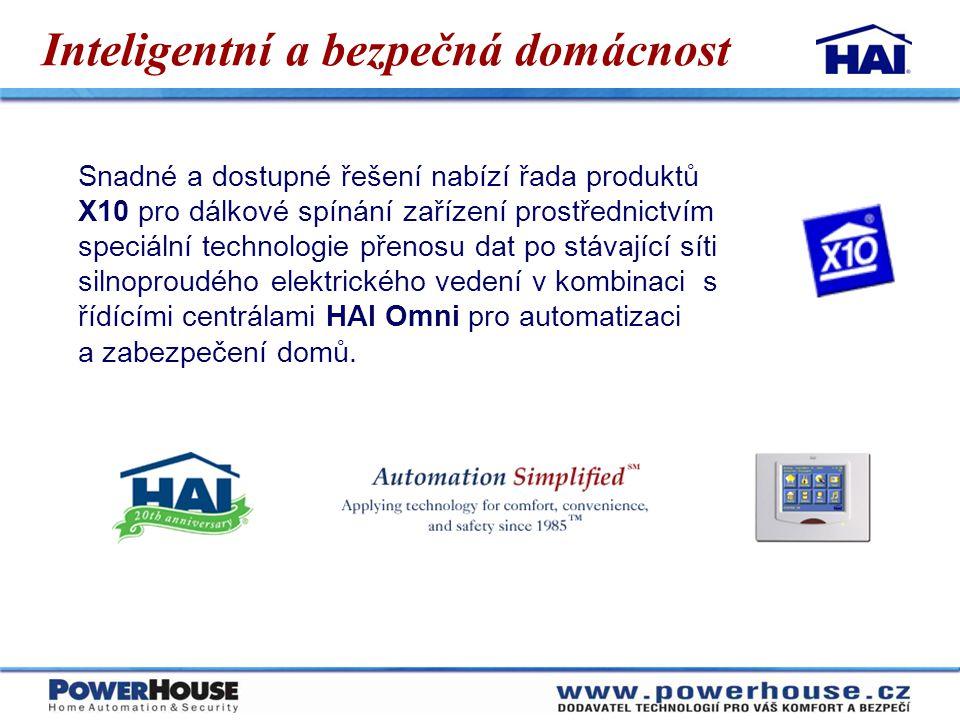 Inteligentní a bezpečná domácnost Snadné a dostupné řešení nabízí řada produktů X10 pro dálkové spínání zařízení prostřednictvím speciální technologie