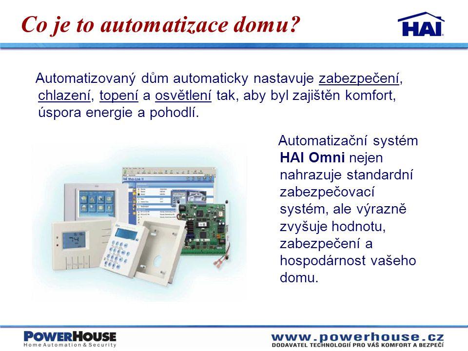 Co je to automatizace domu? Automatizační systém HAI Omni nejen nahrazuje standardní zabezpečovací systém, ale výrazně zvyšuje hodnotu, zabezpečení a