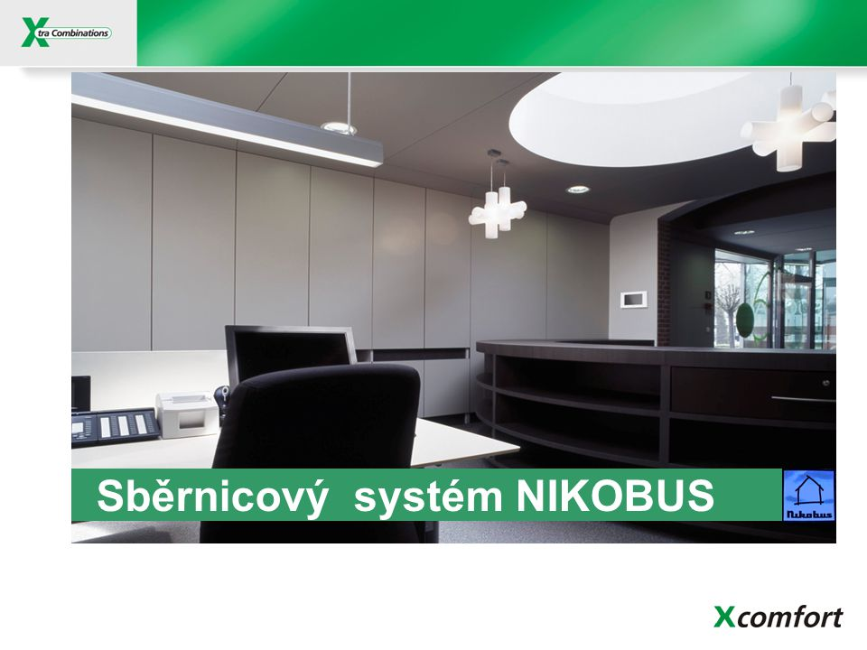 Nikobus: Komunikační rozhraní Pro parametrizaci systému přes PC PC-LINK – časové funkce PC-LOGIC – logické funkce Modul zpětné vazby – dotykový panel AUDIO-LINK – ovládání AUDIO GSM-SMS modem – komunikace GSM Profesionální verze programování: pomocí software Nikobus v.