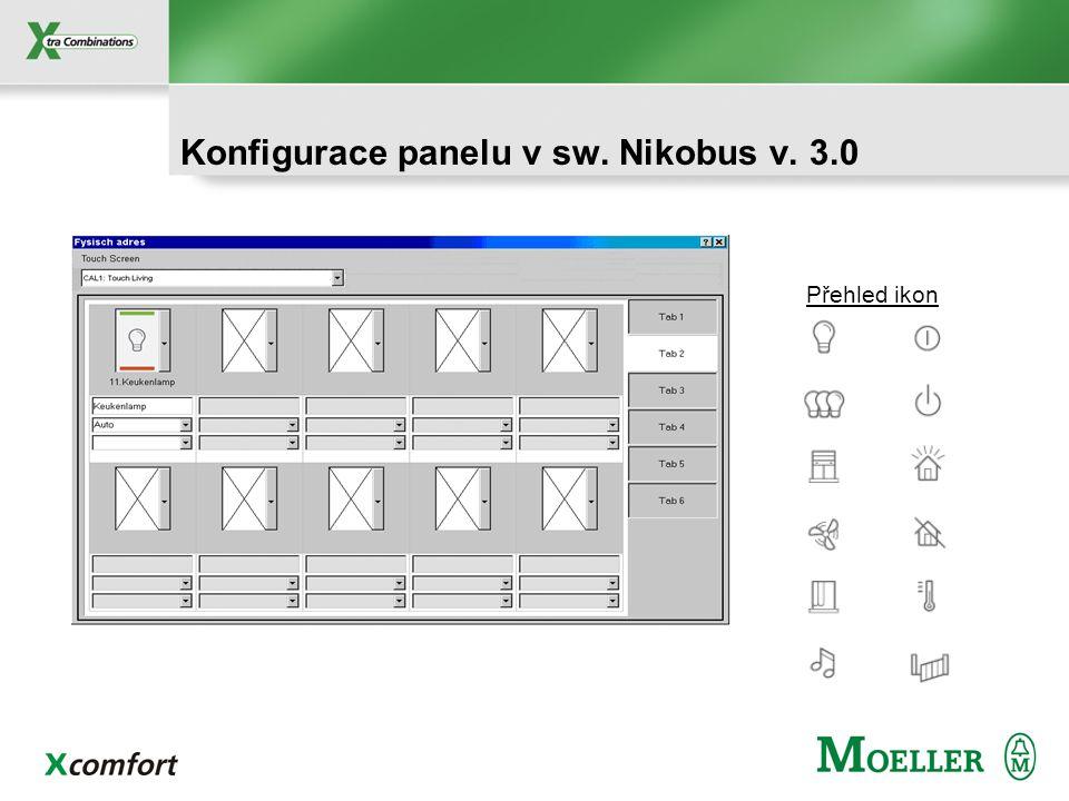 Nikobus: Dotykový panel Propojení na sběrnici přes modul zpětné vazby 05-207 Nástěnná montáž na PVC základnu Externí napáječ 12 VDC V jednom projektu
