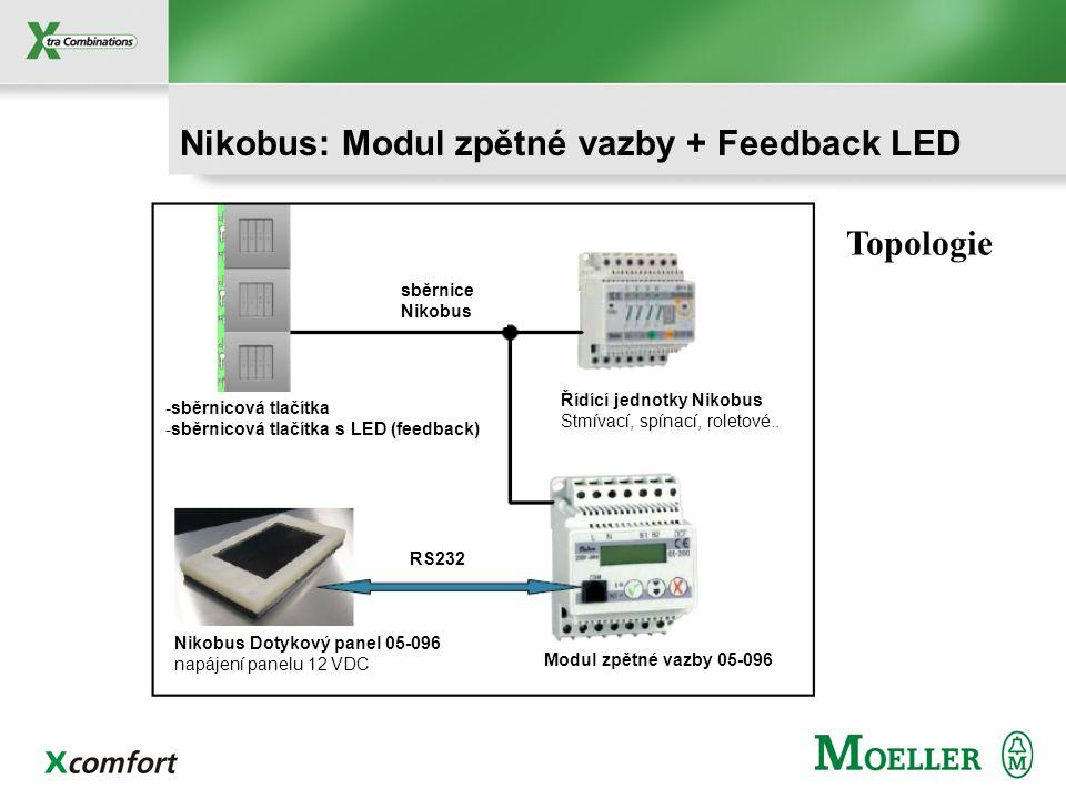 Nikobus: Modul zpětné vazby 05-207 Umožňuje připojení dotykového panelu Nikobus přes konektor RJ12 V projektu musí být 05-200 nebo 05-201 Umožňuje při