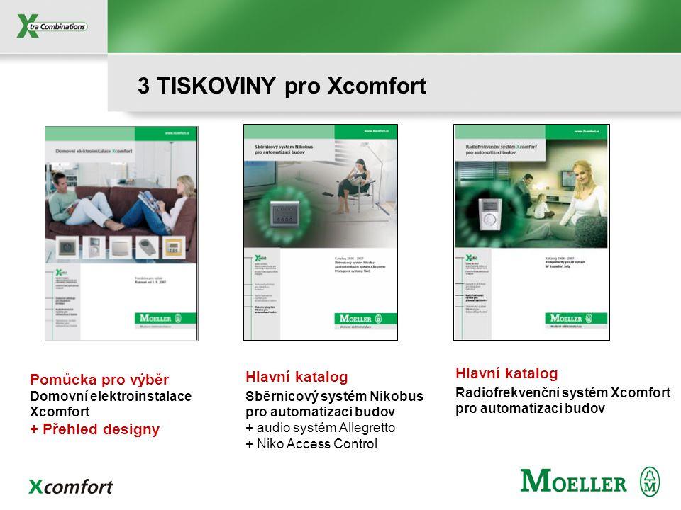 WEB: www.Xcomfort.cz Marketing a podpora systému Xcomfort ORIENTACE: - koncový zákazník -technické info o produktech