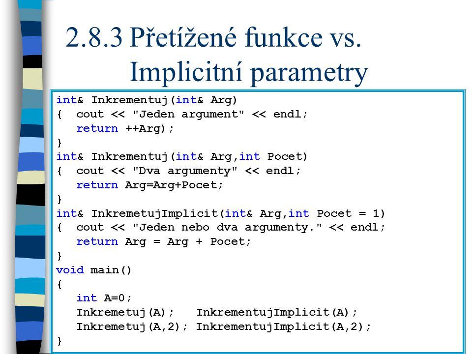 2.8.3Přetížené funkce vs.