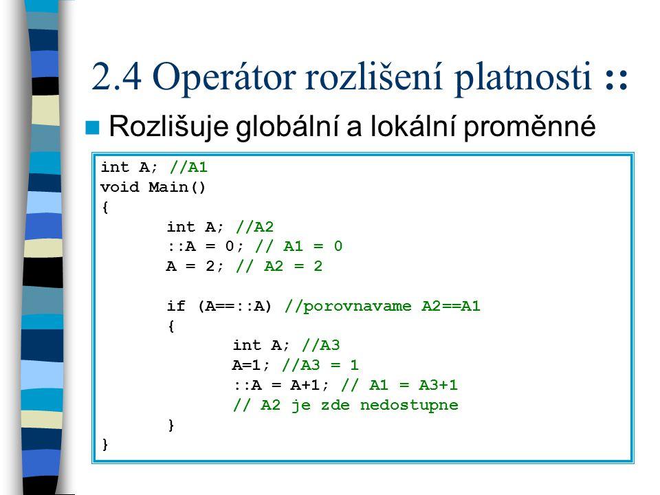 2.5.1 Inline funkce Klířové slovo inline v deklaraci funkce Je to doporučení pro kompilátor aby těla funkcí vkládal přímo do kódu U rekurzivních funkcí se tak neděje V C se to řešilo pomocí maker – bez typové kontroly Zvětšuje velikost kompilovaného programu, zvyšuje rychlost programu