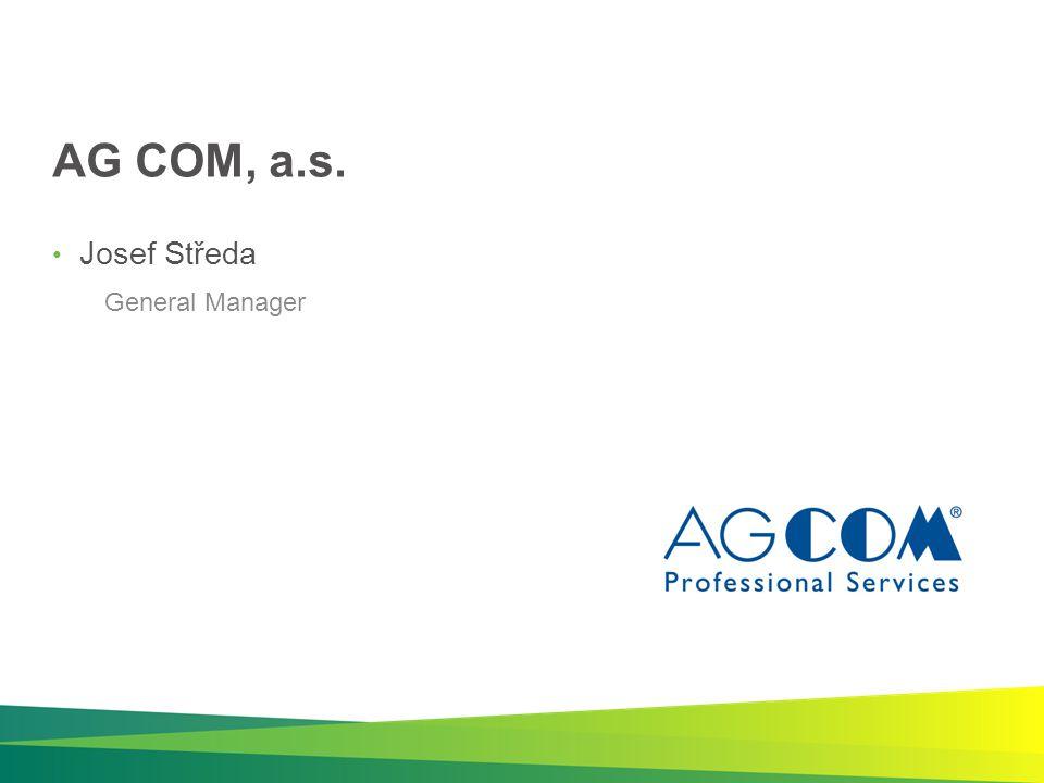 AG COM, a.s. Josef Středa General Manager
