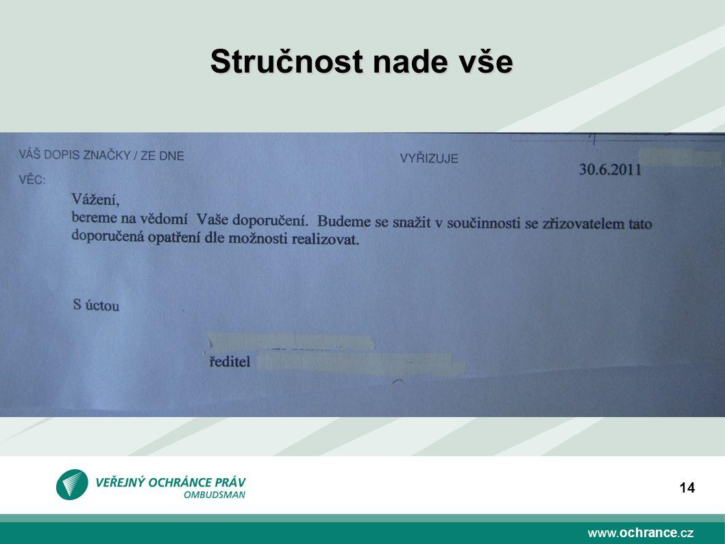 www.ochrance.cz 14 Stručnost nade vše