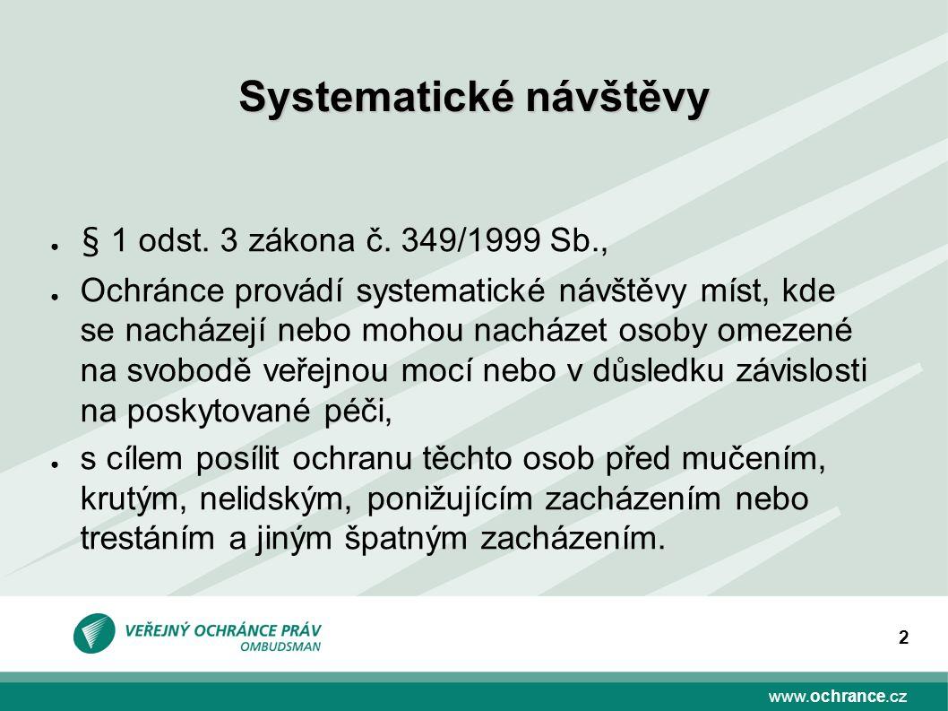 www.ochrance.cz 2 Systematické návštěvy ● § 1 odst.