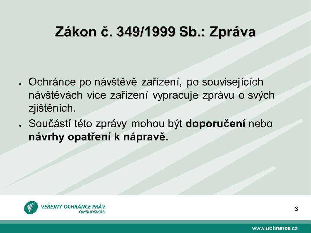 www.ochrance.cz 3 ● Ochránce po návštěvě zařízení, po souvisejících návštěvách více zařízení vypracuje zprávu o svých zjištěních.